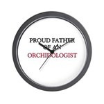 Proud Father Of An ORCHIDOLOGIST Wall Clock