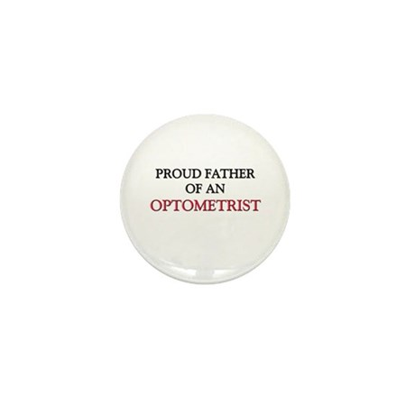 Proud Father Of An OPTOMETRIST Mini Button (10 pac