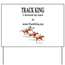 Track King Yard Sign