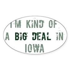 Big deal in Iowa Oval Decal