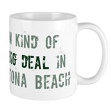 Big deal in Daytona Beach Mug
