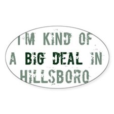 Big deal in Hillsboro Oval Sticker