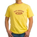 Most Awesome Wife Yellow T-Shirt