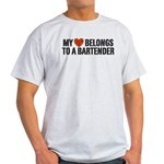 My Heart Belongs to a Bartender Light T-Shirt