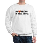 My Heart Belongs to a Bartender Sweatshirt