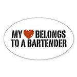 My Heart Belongs to a Bartender Oval Sticker