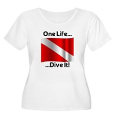 One Life ... Dive It! T-Shirt