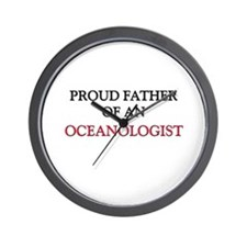 Proud Father Of An OCEANOLOGIST Wall Clock