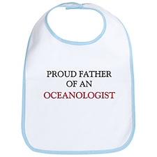 Proud Father Of An OCEANOLOGIST Bib