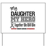 BrainCancerHero Daughter Yard Sign