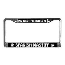 My Best Friend is a Spanish Mastiff License Frame