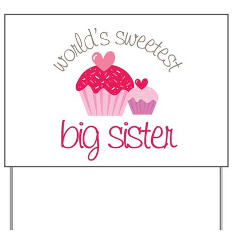 world's sweetest big sister Yard Sign