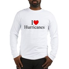 """I Love (Heart) Hurricanes"" Long Sleeve T-Shirt"