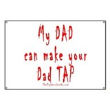 My DAD can make your Dad TAP Banner