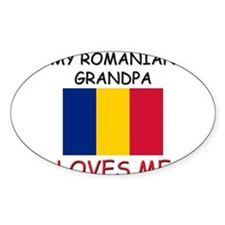 My Romanian Grandpa Loves Me Oval Decal