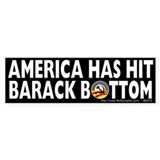 Anti-Obama America Has Hit Barack Bottom Bumper Sticker