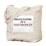 Proud Father Of A NATUROPATH Tote Bag