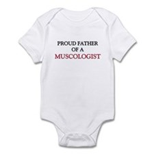 Proud Father Of A MUSCOLOGIST Infant Bodysuit