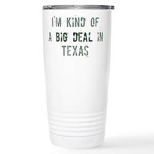 Big deal in Texas Travel Mug