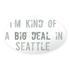 Big deal in Seattle Oval Decal