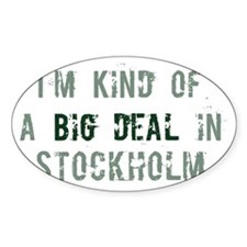 Big deal in Stockholm Oval Decal