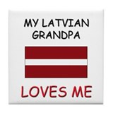 My Latvian Grandpa Loves Me Tile Coaster
