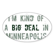 Big deal in Minneapolis Oval Decal