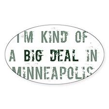 Big deal in Minneapolis Oval Decal