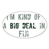 Big deal in Fiji Oval Bumper Stickers
