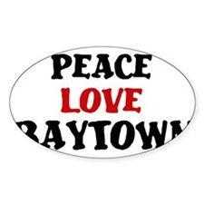 Peace Love Baytown Oval Decal