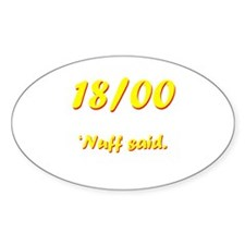 'Nuff said. Oval Sticker (50 pk)