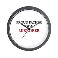 Proud Father Of A MIRRORER Wall Clock