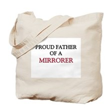 Proud Father Of A MIRRORER Tote Bag