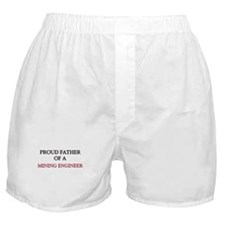 Proud Father Of A MINING ENGINEER Boxer Shorts
