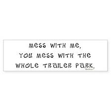Mess w/ Me, Mess w/ Trailer P Bumper Bumper Sticker