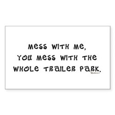 Mess w/ Me, Mess w/ Trailer P Sticker (Rectangular