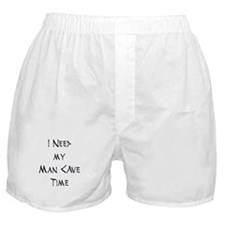 I Need My Man Cave Time Boxer Shorts