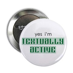 "Yes I'm Textually Active 2.25"" Button (100 pack)"