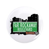 "FAR ROCKAWAY BOULEVARD, QUEENS, NYC 3.5"" Button (1"