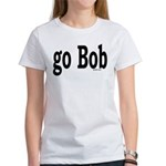 go Bob Women's T-Shirt