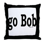 go Bob Throw Pillow
