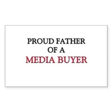 Proud Father Of A MEDIA BUYER Rectangle Sticker