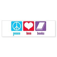 Peace Love Books Bumper Bumper Sticker