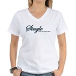 Single, I Can't Believe It Women's V-Neck T-Shirt