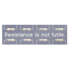 Resistance Is Not Futile Bumper Bumper Sticker