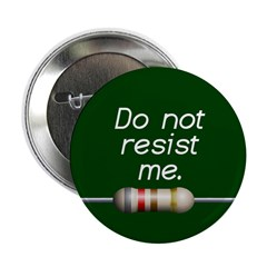 Do not resist me 2.25&quot; Button