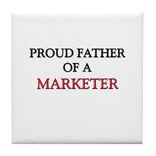 Proud Father Of A MARKETER Tile Coaster