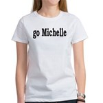 go Michelle Women's T-Shirt
