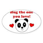 HUG THE ONE YOU LOVE Oval Sticker