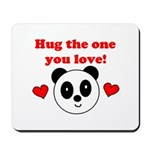 HUG THE ONE YOU LOVE Mousepad